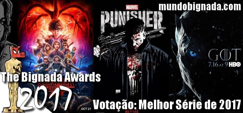 The Bignada Awards 2017 - Votação de Melhor Série