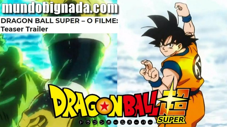 Dragon Ball Super - O Filme - Saiu o Teaser Trailer - BIGNADA NEWS