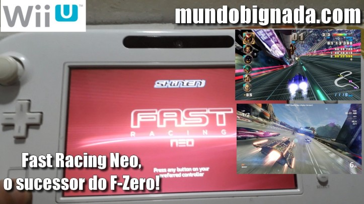 Fast Racing Neo (WII U), O F-Zero que a gente merece! [O Wii U não está morto] - BIGNADA COLLECTION