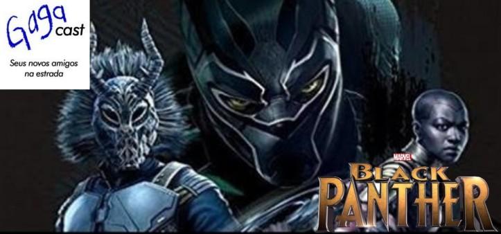 Gagacast - Hangout #4 - Pantera Negra