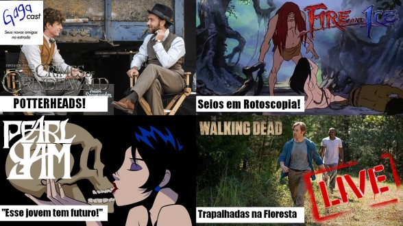 Hangout #5 - Animais Fantásticos - Os Crimes de Grindelwald, Pearl Jam, Fire and Ice e The Walking Dead