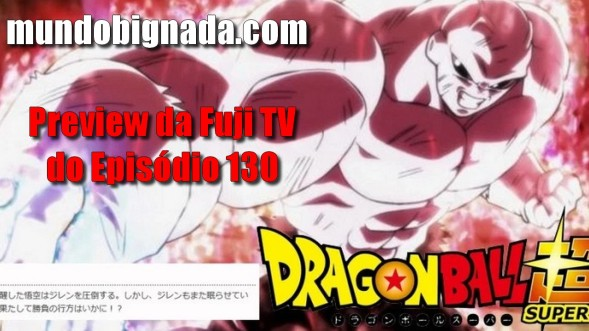 Preview da Fuji TV do episódio 130 de DBS - Bignada News