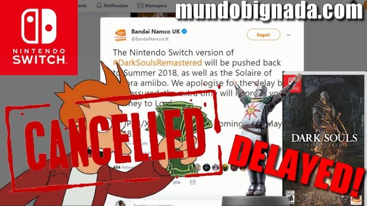 Cancelada minha compra! Dark Souls Remastered de Nintendo Switch é Adiado! BIGNADA COMENTA