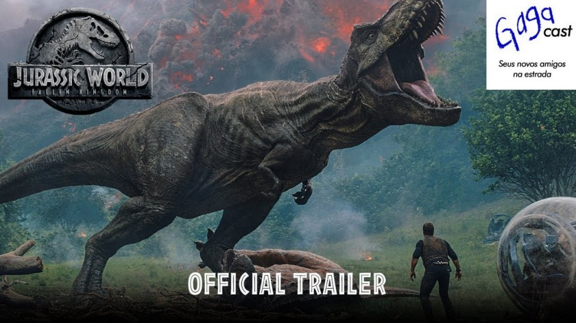 Gagacast - Trailer 3 de JURASSIC WORLD 2
