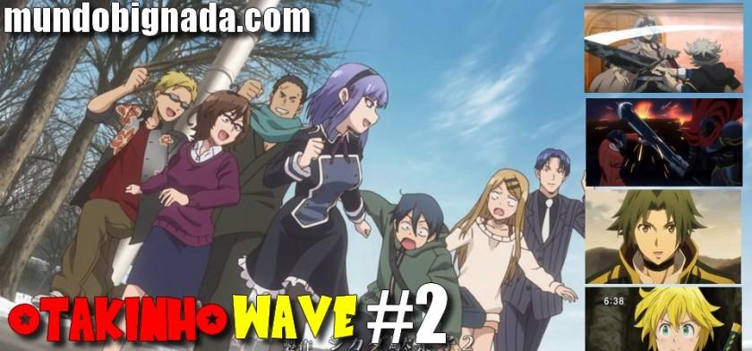 OTAKINHO WAVE #2 - A Calmaria antes da Tempestade! Dagashi Kashi 2, Nanatsu no Taizaii, Black Clover, Overlord e outros!