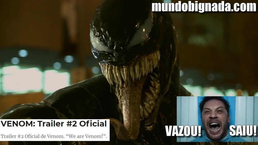Venom - Vazou e Saiu o Trailer #2 - BIGNADA COMENTA