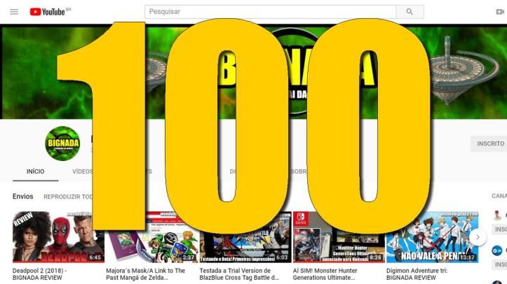 100 vídeos no canal - BIGNADA AVISO