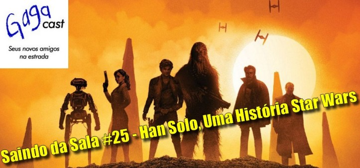 Saindo da Sala #25 - Han Solo, Uma História Star Wars