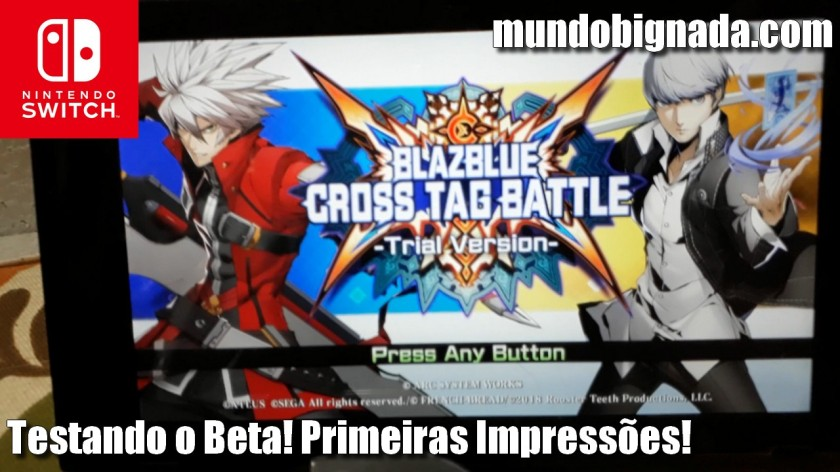 Testada a Trial de Blaz Blue Cross Tag Battle de Nintendo Switch - BIGNADA COMENTA