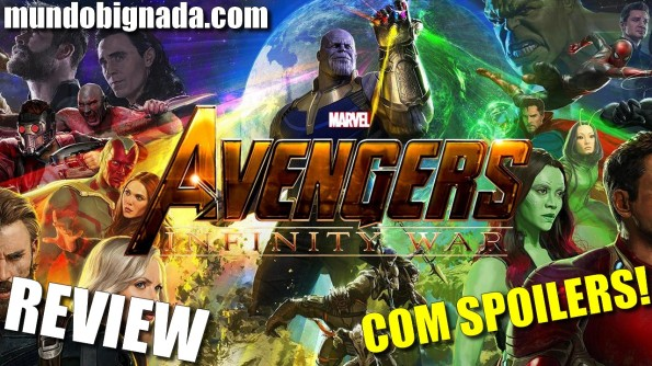 Vingadores - Guerra Infinita - COM SPOILERS - BIGNADA REVIEW