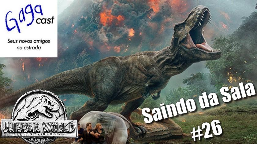Gagacast - Saindo da Sala #26 - Jurassic World 2 - Reino Ameaçado