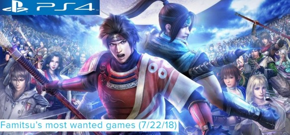 Famitsu´s Most Wanted Games (07 22 18) Warriors Orochi 4 sobe na lista! Octopath Traveler se despede!