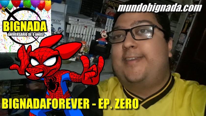 BignadaForever Episódio Zero - 9 anos de Bignada