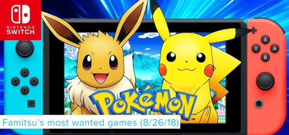Famitsus Most Wanted Games (8 26 18) Pokemon Let´s Go Pikachu e Eevee Hype