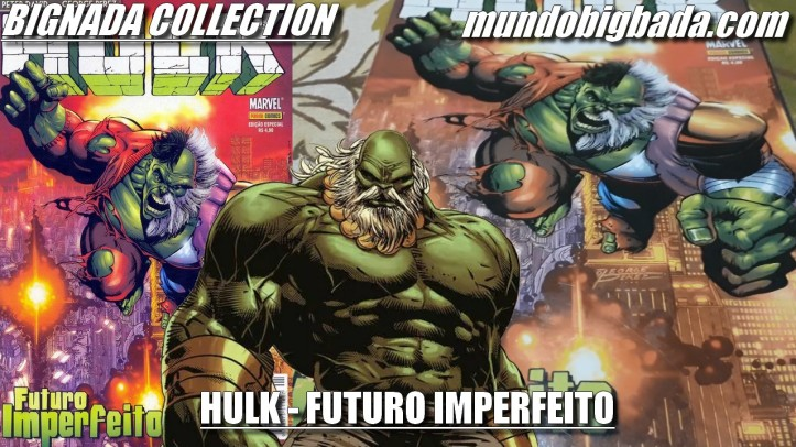 Hulk - Futuro Imperfeito (Panini) - BIGNADA COLLECTION