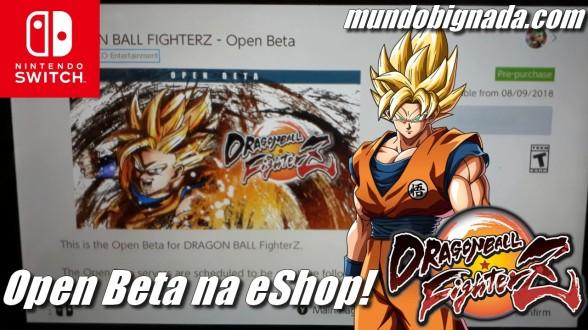Open Beta de Dragon Ball FighterZ já disponível na eshop - SWITCH NEWS