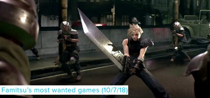 Famitsus Most Wanted Games (10 7 18) - Final Fantasy VII no topo