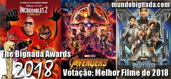 The Bignada Awards 2018 - Votação - Melhor Filme de 2018