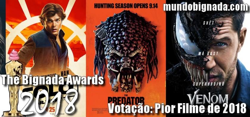 The Bignada Awards 2018 - Votação - Pior Filme de 2018
