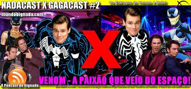 Nadacast X Gagacast #2 - Venom (2018)