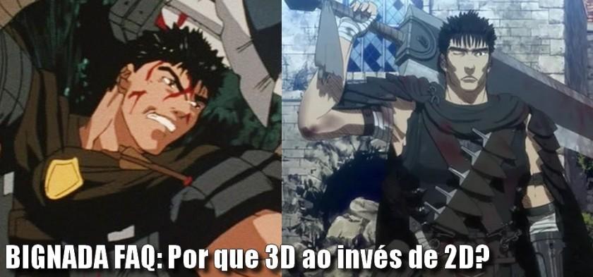 Bignada FAQ - Por que os animes estão usando 3D ao invés de 2D tradicional
