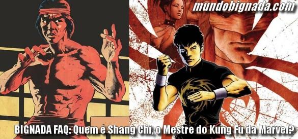 Bignada FAQ - Quem é Shang Chi, o Mestre do Kung Fu da Marvel