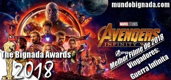 The Bignada Awards 2018 - Melhor Filme de 2018 - Vingadores Guerra Infinita