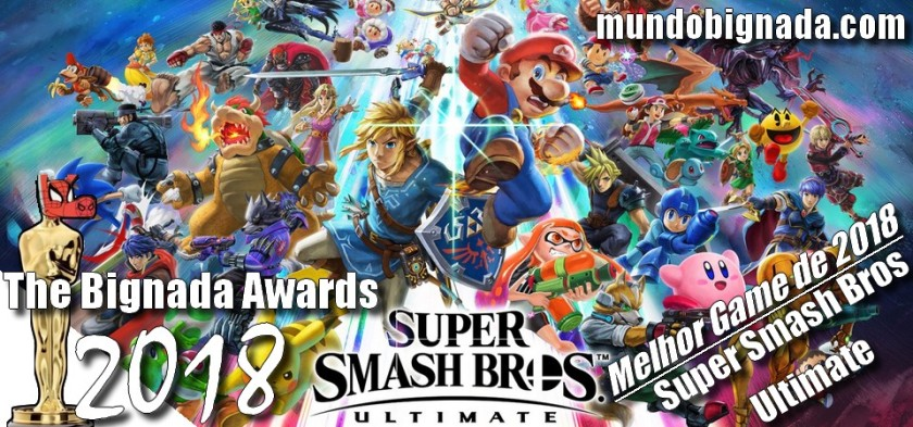 The Bignada Awards 2018 - Melhor Game de 2018 - Super Smash Bros Ultimate