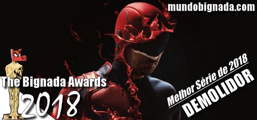 The Bignada Awards 2018 - Melhor Série de 2018 - Demolidor
