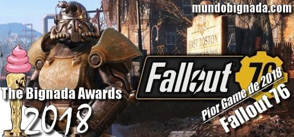 The Bignada Awards 2018 - Pior Game de 2018 - Fallout 76
