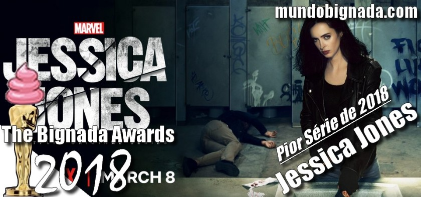 The Bignada Awards 2018 - Pior Série de 2018 - Jessica Jones