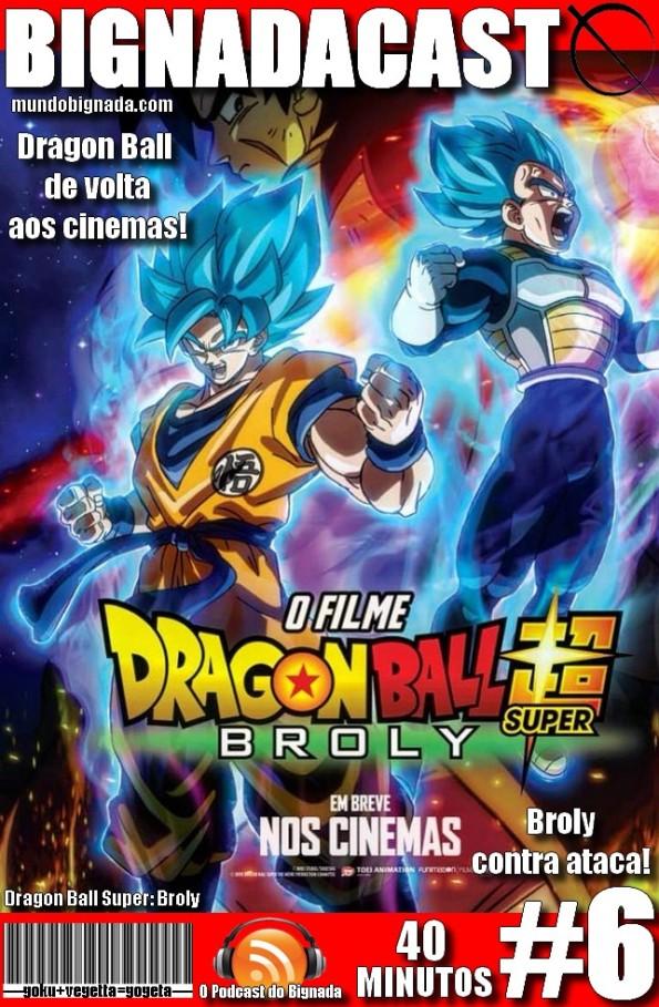 Bignadacast #6 - Dragon Ball Super Broly