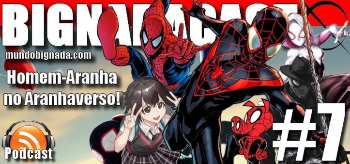 Bignadacast #7 - Homem-Aranha no Aranhaverso banner