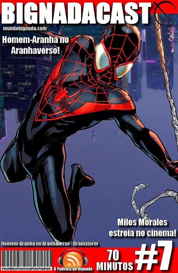 Bignadacast #7 - Homem-Aranha no Aranhaverso - Miles Morales