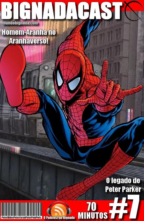 Bignadacast #7 - Homem-Aranha no Aranhaverso - Peter Parker