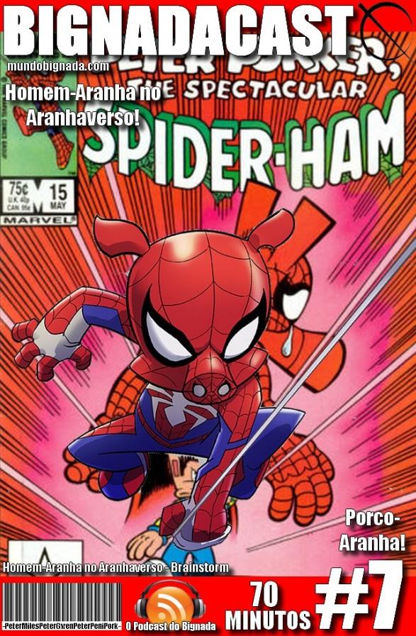 Bignadacast #7 - Homem-Aranha no Aranhaverso - Spider-Ham