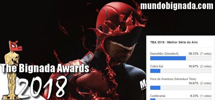 The Bignada Awards 2018 - Melhor Série de 2018 - Demolidor - Resultado da Votação