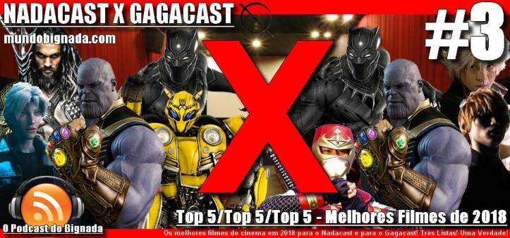 Nadacast X Gagacast #3 - Top 5 Top 5 Top 5 - Melhores Filmes de 2018