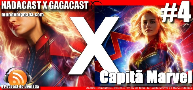 Nadacast X Gagacast #4 - Capitã Marvel
