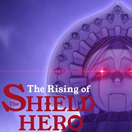 The Rising of Shield Hero - Iron Maiden