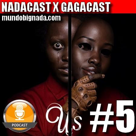 Nadacast X Gagacast #5 - Nós