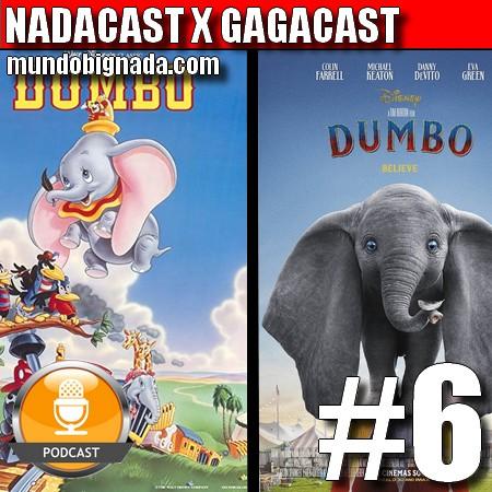 Nadacast X Gagacast #6 - Dumbo