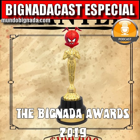 Bignadacast Especial - The Bignada Awards 2019