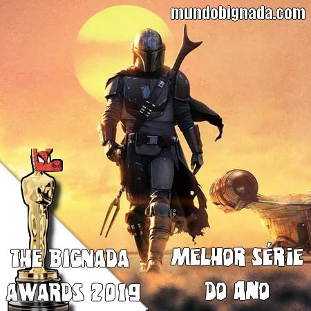 The Bignada Awards 2019 - Melhor Série do Ano - The Mandalorian