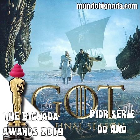 The Bignada Awards 2019 - Pior Série do Ano - Game of Thrones