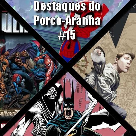 Destaques do Porco-Aranha #15 - Março 2020