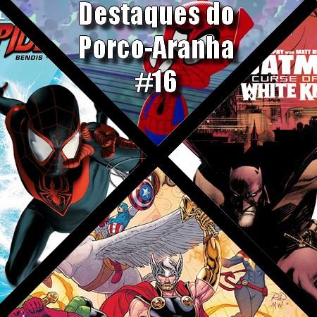 Destaques do Porco-Aranha #16 - Abril 2020