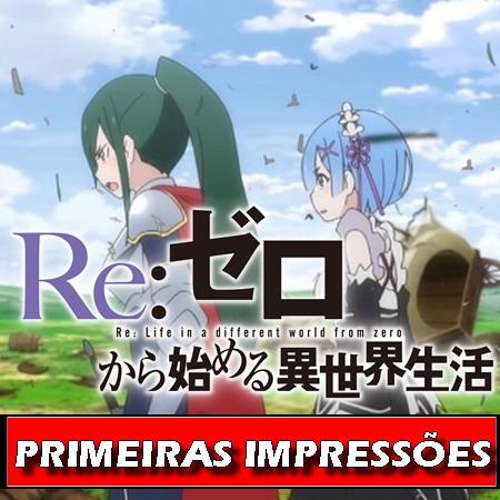 Re ZERO - Season 2 - Primeiras Impressões