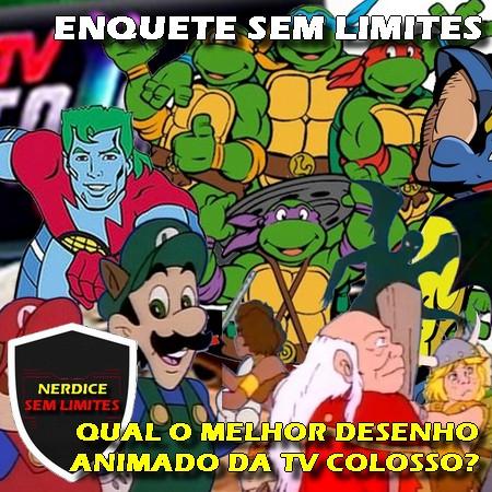 Enquete Sem Limites - Qual o melhor anime desenho animado da TV Colosso