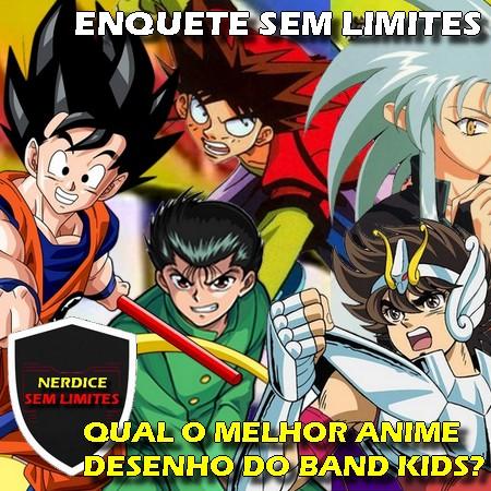 Enquete Sem Limites - Qual o melhor anime desenho animado do Band Kids